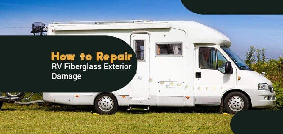 How to Repair RV Fiberglass Exterior Damage
